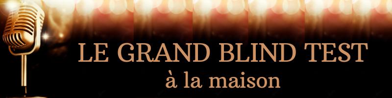 Le Grand Blind Test !